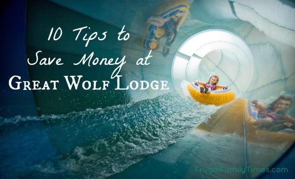 10 Tips to Save Money at the Great Wolf Lodge.