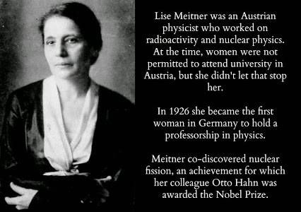 Happy birthday Lise Meitner, the co-discoverer of nuclear fission!