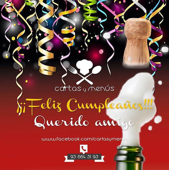 - ¡¡¡Feliz Cumpleaños!!! Querido amigo.  Si te gusta Comparte.    Cartas y Menús  Tel .: 93 664 31 93  http://www.facebook.com/cartasymenus http://www.facebook.com/dimpres  http://www.facebook.com/tarjetasdeempresa  http://www.facebook.com/postalespublicitarias  http://www.cartasymenus.com