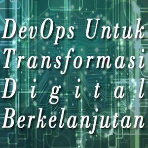 cara-devops-untuk-transformasi-digital-berkelanjutan