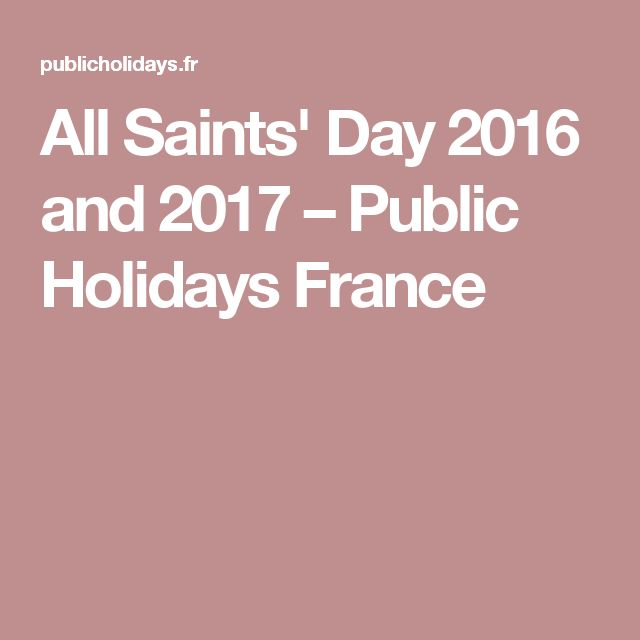 All Saints' Day 2016 and 2017 – Public Holidays France