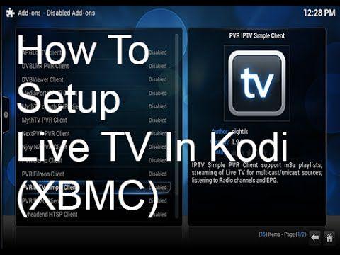 How To Setup Up Live Tv In Kodi And Xbmc Raspberry Pi Live Tv