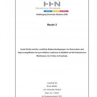 Hochschule Heilbronn Technik • Wirtschaft • Informatik Studiengang Electronic Business (EB) Recht 3 Social Media und ihre rechtliche Rahmenbedingungen wie D. http://slidehot.com/resources/social-media-und-ihre-rechtliche-rahmenbedinungen-wie-datenschutz-und-impressumspflicht-bei-unternehmen.57092/