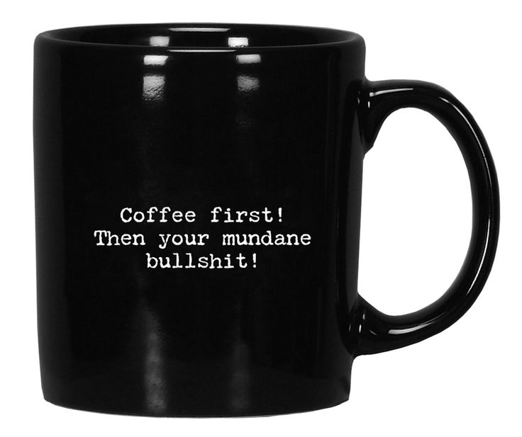 """- Put your coffee mug to work with these cheeky trash talk quotes - Each mug has it's own trashy saying. Like: """"Coffee first! Then your mundane bullshit!"""" or """"I'm just one friggin' ray of sunshine!"""" a"""