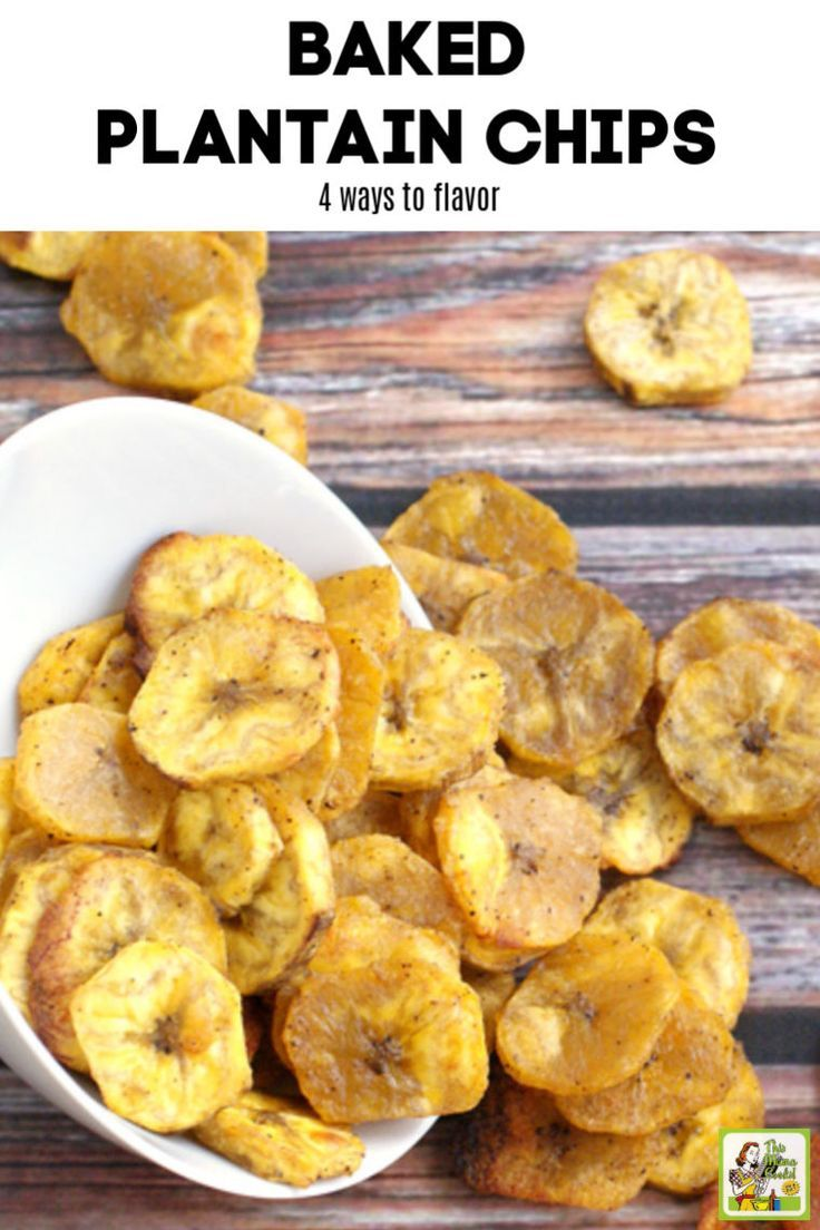 Baked Plantain Chips Four Ways Plantain Chips Baked Plantain Chips Baked Plantains
