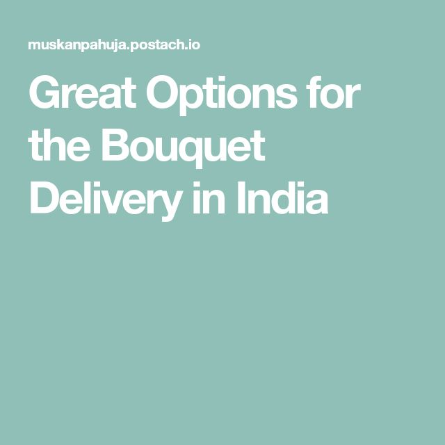 Great Options for the Bouquet Delivery in India