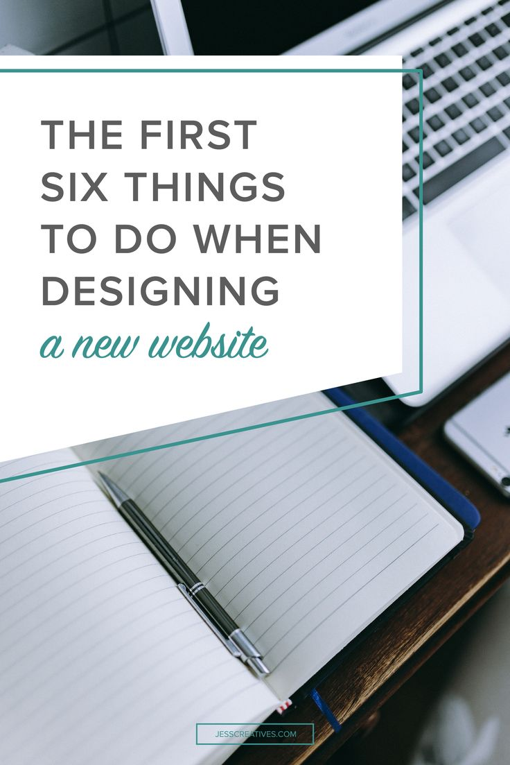 The First Six Things to Do When Designing a New Website