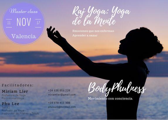 Este sábado 11 Noviembre No te pierdas MASTERCLASS en Valencia Raja Yoga (Yoga para la mente: sanar emociones) Y BodyPhulness (Movimiento con conciencia)