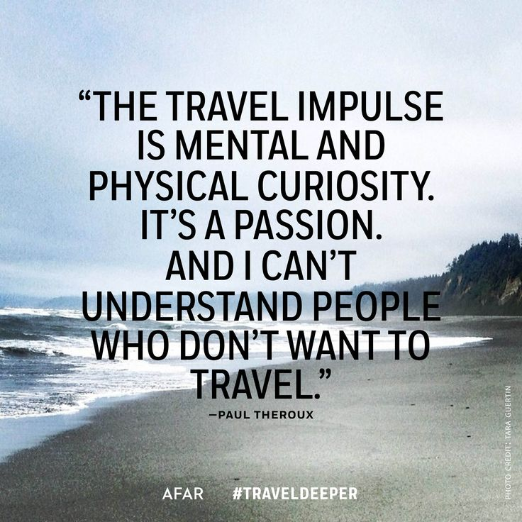 """""""The travel impulse is mental and physical curiosity. It's a passion. And I can't understand people who don't want to travel."""" - Paul Theroux #traveldeeper"""