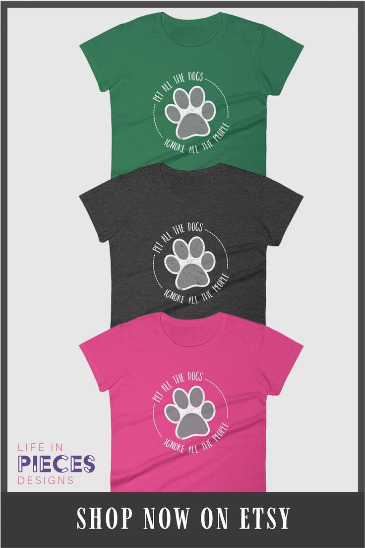 9b73c2d072cd Pet All The Dogs Ignore All the People. Dog lovers shirt for women who  appreciate some dog mom humor. Makes a great gift for dog lovers to add to  all of ...