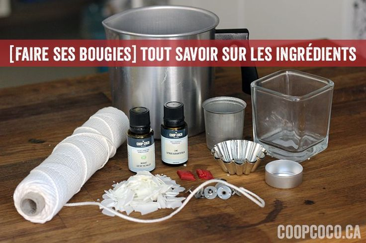 Info, conseils, astuces... tout ce que vous devez savoir pour confectionner vos bougies Info, advice, tips... everything you need to know when making your own candles