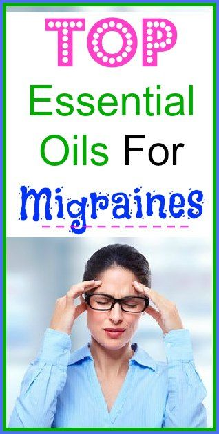 Top Essential Oils For Migraines and Chronic Headaches