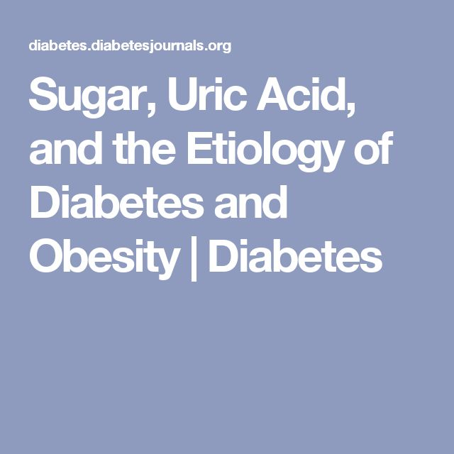 Sugar, Uric Acid, and the Etiology of Diabetes and Obesity | Diabetes
