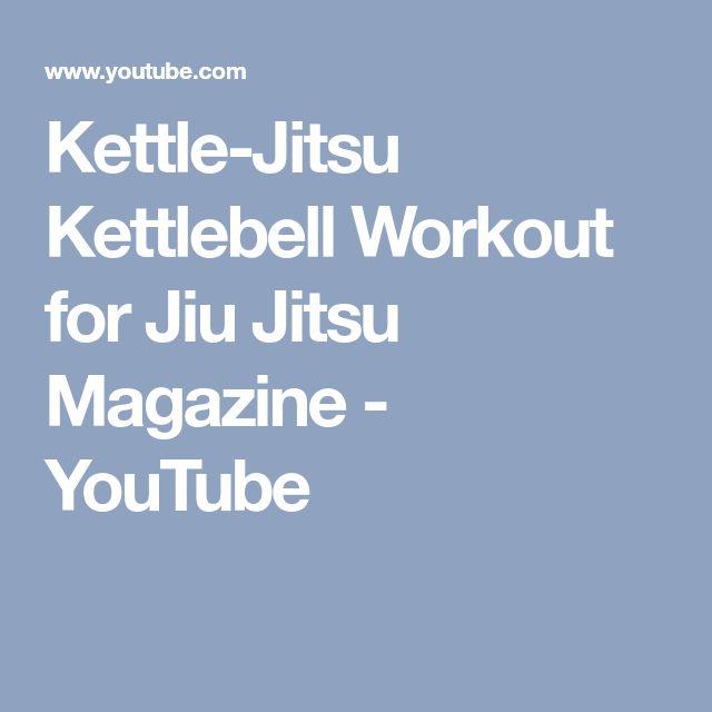Kettle-Jitsu Kettlebell Workout for Jiu Jitsu Magazine - YouTube