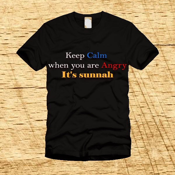 Keep Calm when you are Angry .. It's Sunnah