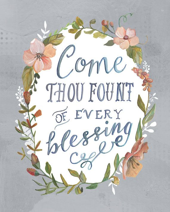 Come Thou Fount of Every Blessing Hymn Art Hand by Makewells