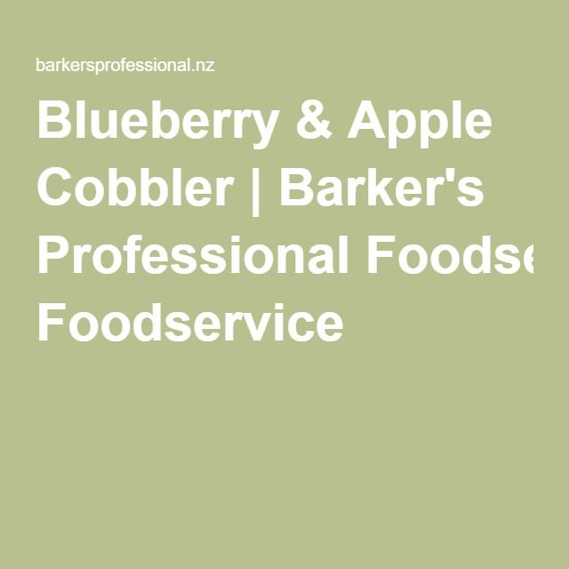 Blueberry & Apple Cobbler | Barker's Professional Foodservice