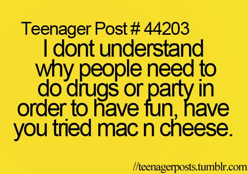 So true!!!! Mac n cheese forever!!!!!!!!!!!!!!!!!!