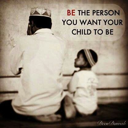 Be the person you want your child to be