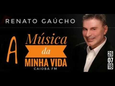 Renato Gaucho A Musica Da Minha Vida Renato Gaucho