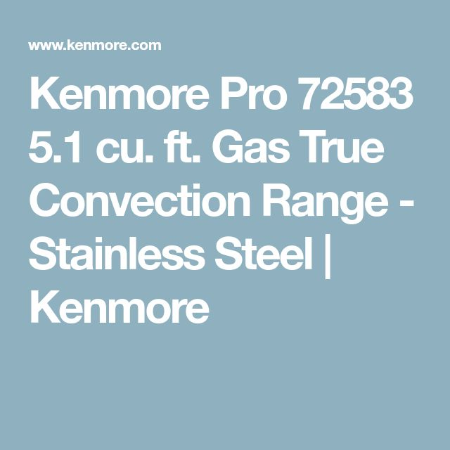 Kenmore Pro 72583  5.1 cu. ft. Gas True Convection Range - Stainless Steel | Kenmore
