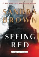 Seeing Red by Sandra Brown. On NYT list 9/17/17. 3rd week on the list.