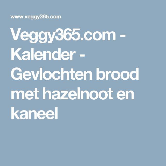 Veggy365.com  - Kalender - Gevlochten brood met hazelnoot en kaneel