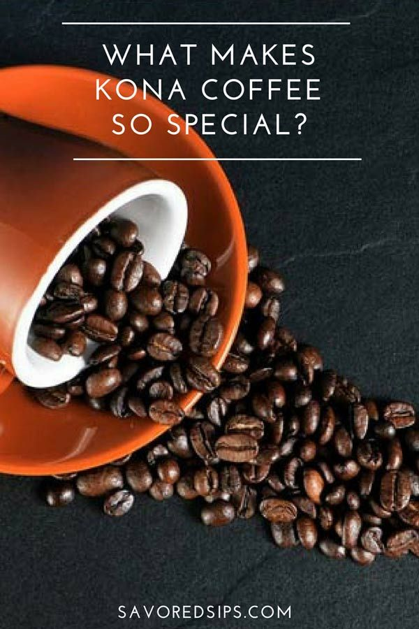 What Makes Kona Coffee So Special Here S Why You May Pay Top Dollar For A Bag Of Beans Kona Coffee Coffee Health Benefits Types Of Coffee Beans