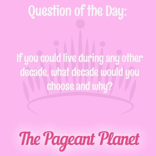 Pageant Question About Decades  Today's Pageant Question Of The Day is: If you could live during any other decade, which decade would you choose and why?  Why this question was asked: This could be asked as an icebreaker question. It gives the judges a chance to get to know you.    Read more: http://thepageantplanet.com/questions/pageant-question-about-decades/#ixzz3xkgC9RjO
