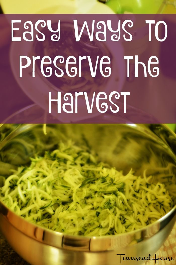 Townsend House: Easy Ways to Preserve the Harvest