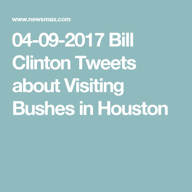 04-09-2017  Bill Clinton Tweets about Visiting Bushes in Houston