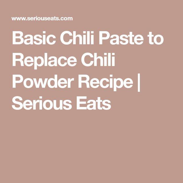 Basic Chili Paste to Replace Chili Powder Recipe   Serious Eats