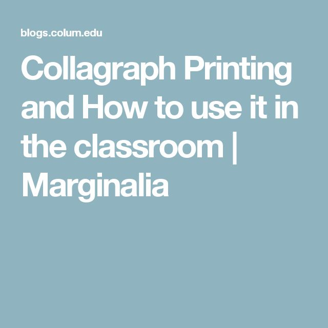 Collagraph Printing and How to use it in the classroom | Marginalia