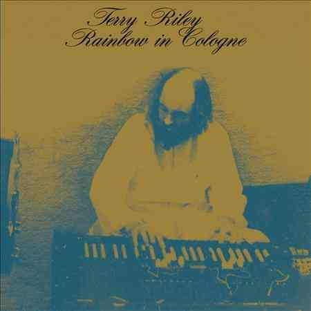 Terry Riley - Riley: Rainbow in Cologne