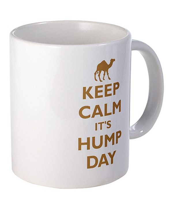 Another great find on #zulily! White 'Keep Calm It's Hump Day' Mug by CafePress #zulilyfinds