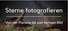 Sterne fotografieren und Sternschnuppen richtig ablichten. Wir geben Dir Tipps und hilfreiche Hinweise, um die Himmelskörper richtig in Szene zu setzen.