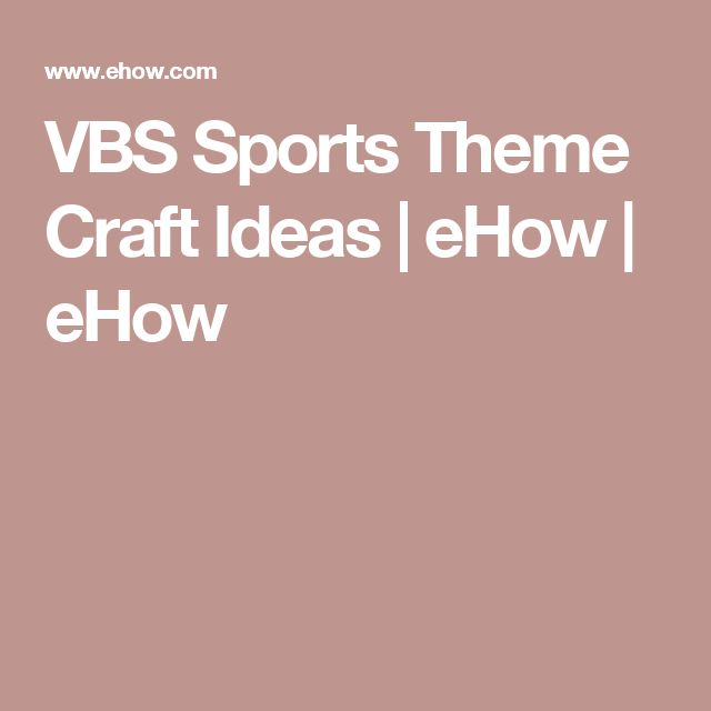 VBS Sports Theme Craft Ideas | eHow | eHow