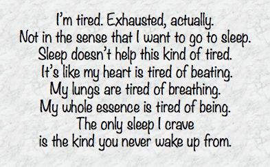 its as if I wrote this myself... Kinda sounds like my suicide note...