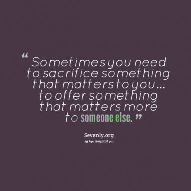 quotes about sacrafice | Quotes About: sacrifice – quotes