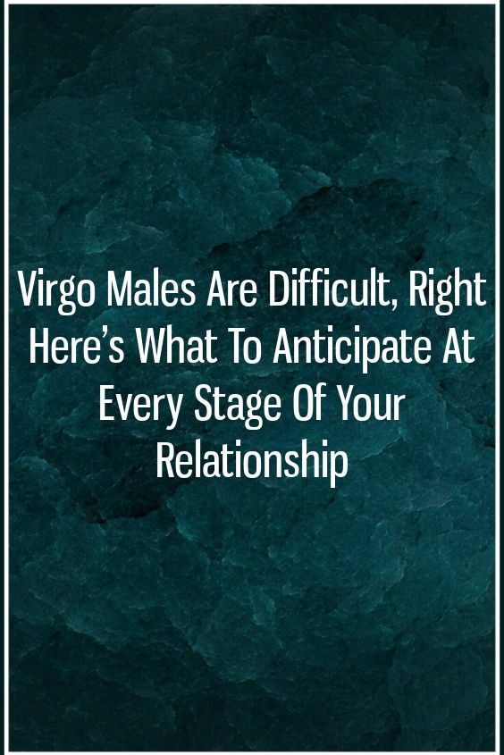 Virgo Males Are Difficult, Right heres What To Anticipate