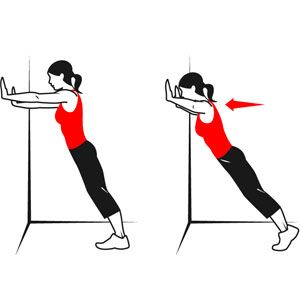 wall-pushup- Stand facing a wall and extend your arms in front of you. Lean forward slightly and place your palms against the surface. Bend your elbows until your nose nearly touches the wall. Push back out to start. That's one rep. Do two to three sets of 15.