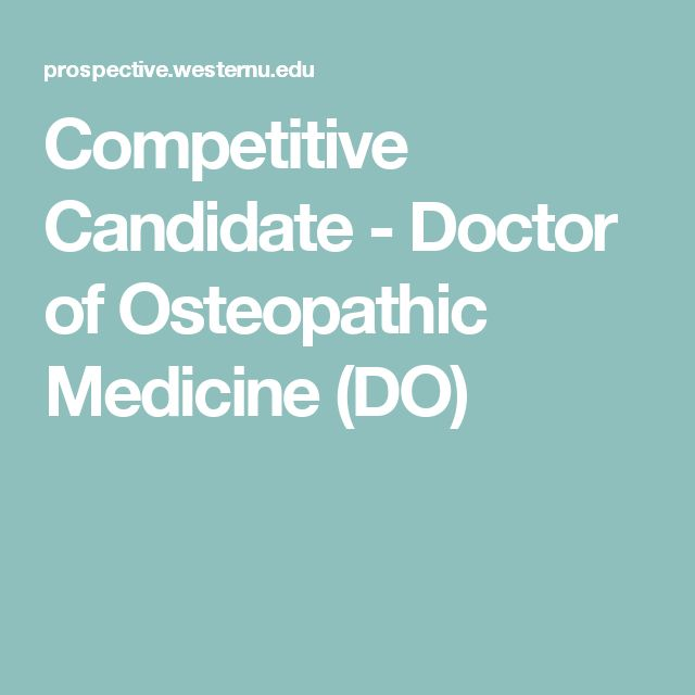 Competitive Candidate - Doctor of Osteopathic Medicine (DO)