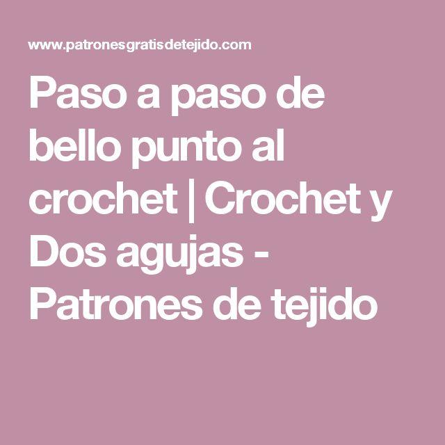 Paso a paso de bello punto al crochet | Crochet y Dos agujas - Patrones de tejido