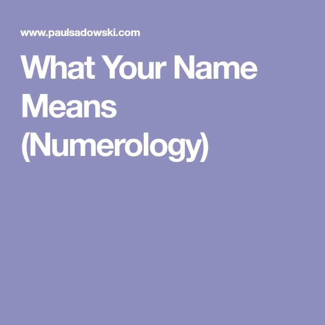 What Your Name Means (Numerology)