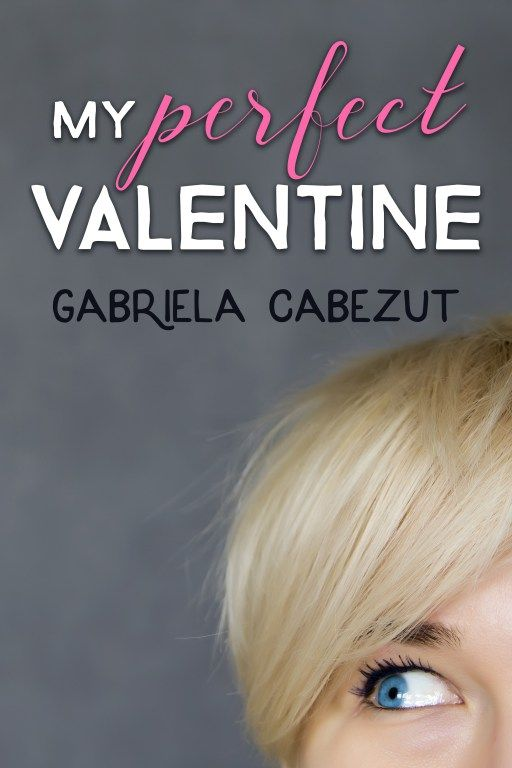 My Perfect Valentine by Gabriela Cabezut on Wattpad | Cover Design by www.rendercompose.com