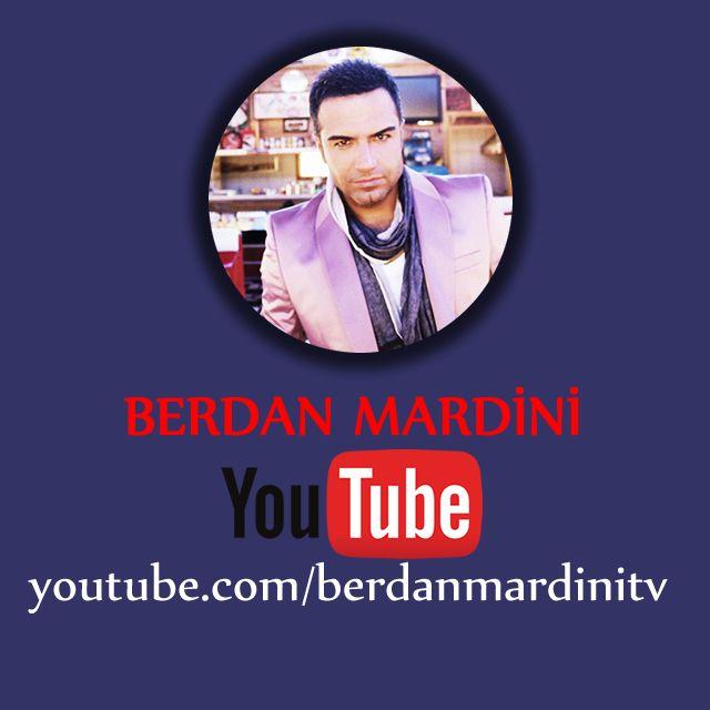 Berdan Mardini'iyi Youtube'da takip etmek için adresimiz www.youtube.com/berdanmardinitv