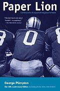 A classic. Funny, amazing. HOW CAN THIS BE OUT OF PRINT?          Paper Lion by George Plimpton: In the mid-'60s, Plimpton joined the Detroit Lions at their preseason camp as a 36-year-old rookie quarterback wannabe, and stuck with the club through an intra-squad game before the paying public a month later. The result is a literary masterpiece about professional football   #football #GeorgePlimpton