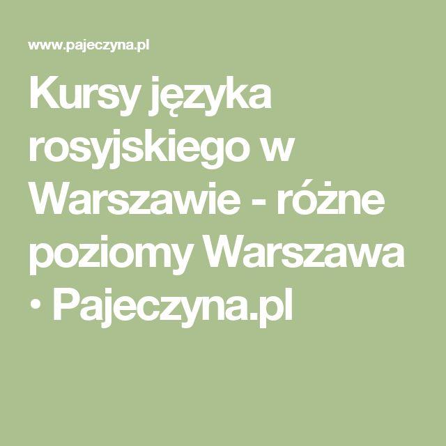 Kursy języka rosyjskiego w Warszawie - różne poziomy Warszawa • Pajeczyna.pl