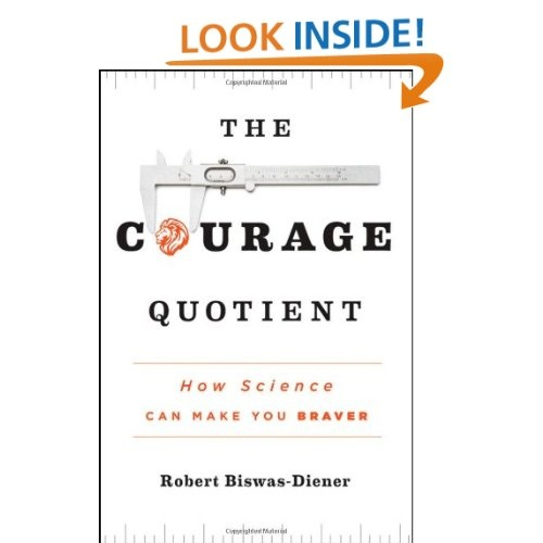 Amazon.com: The Courage Quotient: How Science Can Make You Braver (9780470917428): Robert Biswas-Diener: Books