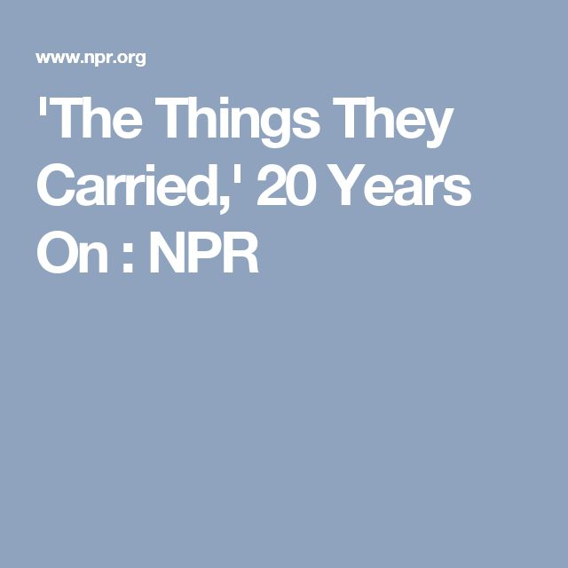 'The Things They Carried,' 20 Years On : NPR